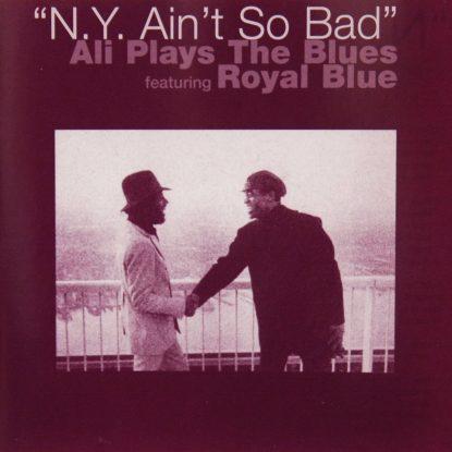Ali Plays The Blues - Ny Ain't So Bad - CD