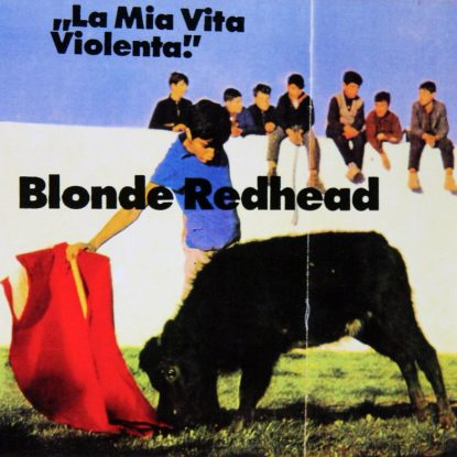 Blonde Redhead - La Mia Vita Violenta - CD