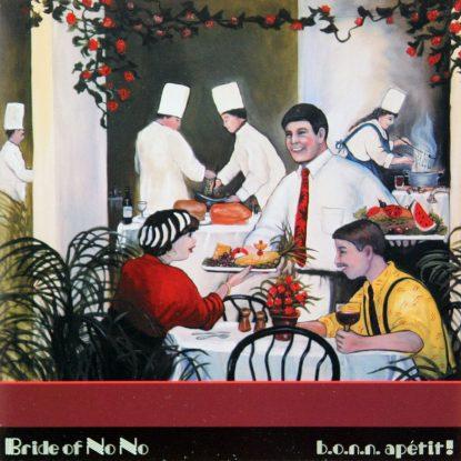Bride Of No No - B.O.N.N. Apetit - CD