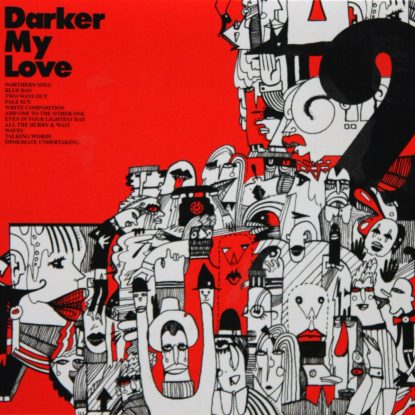 Darker My Love - 2 - CD