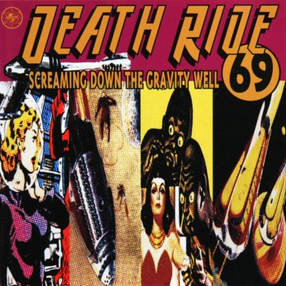 Death Ride 69 - Screaming Down The Gravity Well - CD