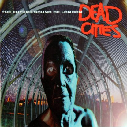 Future Sound Of London - Dead Cities - CD