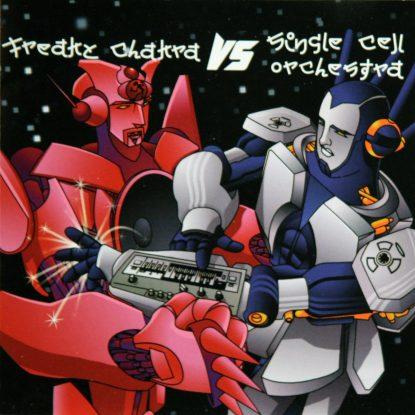 Freaky Chakra Vs. Single Cell - CD