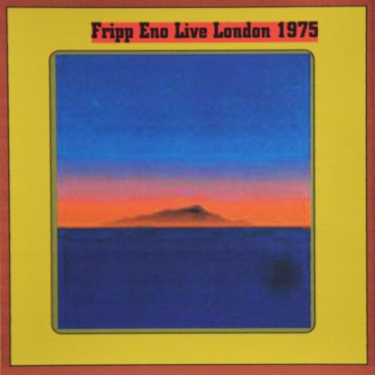 Brian Eno & Robert Fripp - Live London 1975 - CD