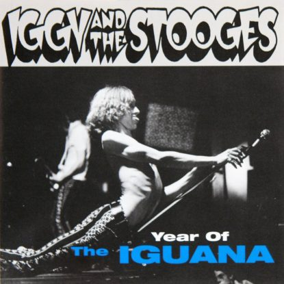 Iggy & the Stooges - Year of the Iguana - CD