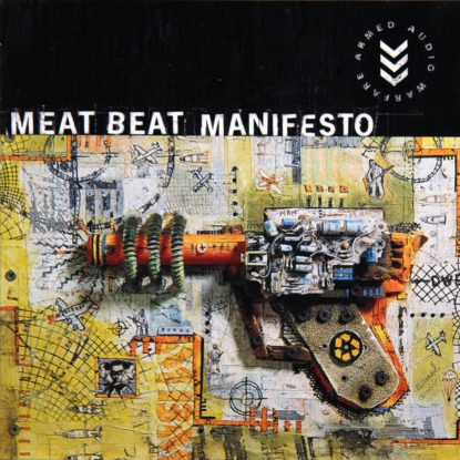 Meat Beat Manifesto - Armed Audio Warfare - CD