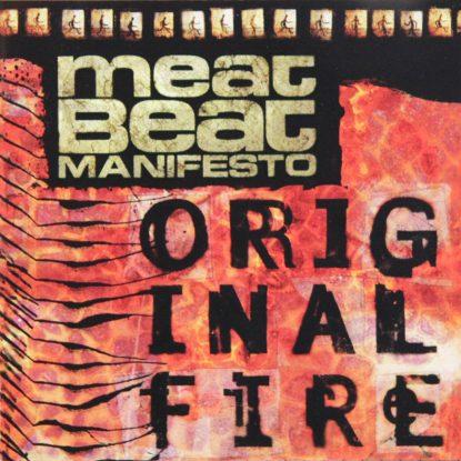 Meat Beat Manifesto - Original Fire - CD