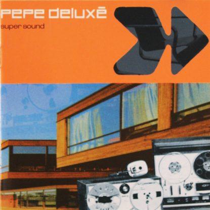 Pepe Deluxe - Super Sound - CD