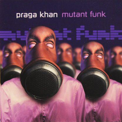 Praga Khan - Mutant Funk - CD