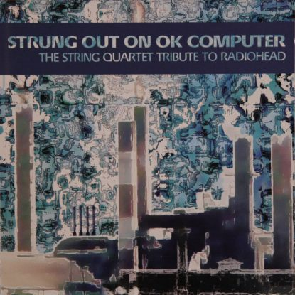 Strung Out On OK Computer - String Quartet Tribute to Radiohead - CD