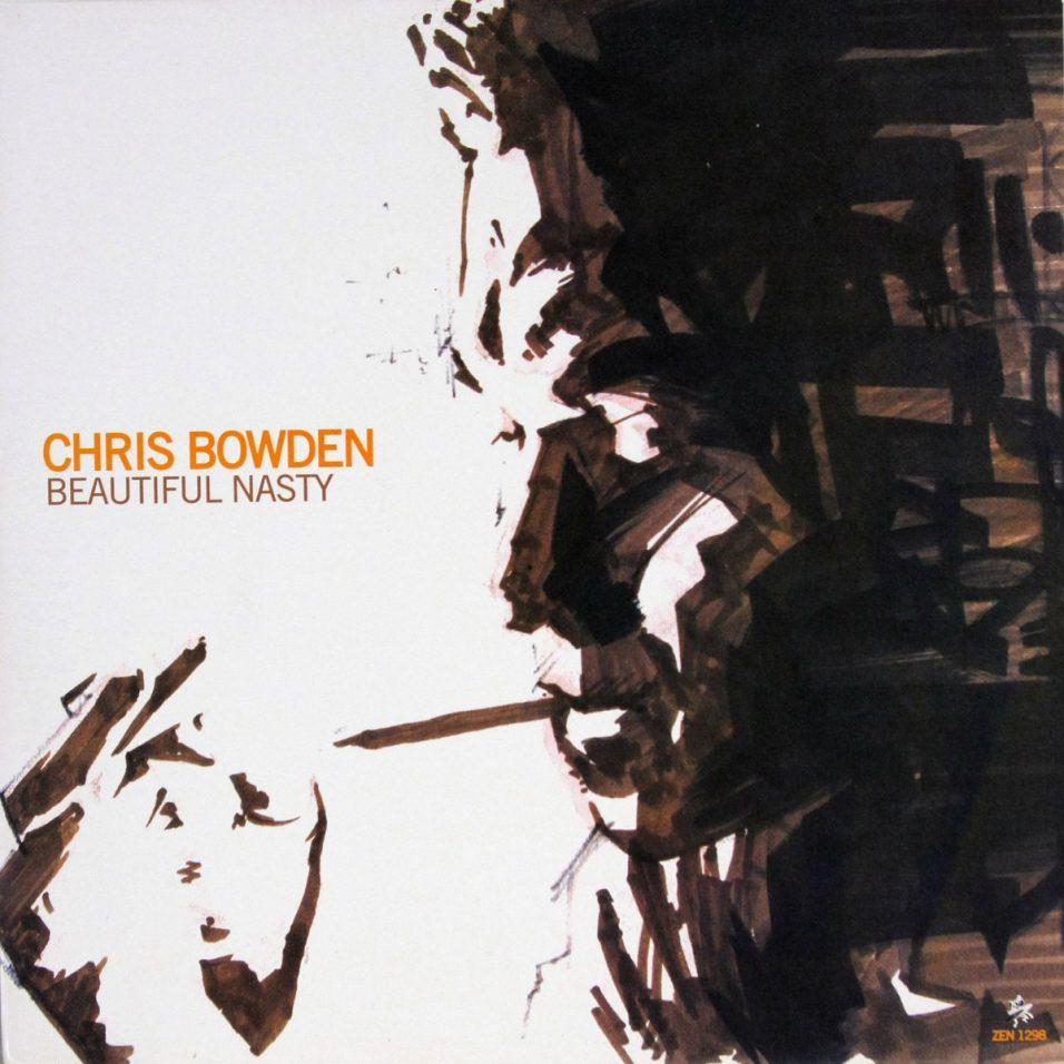 Chris Bowden - Beautiful Nasty - Vinyl