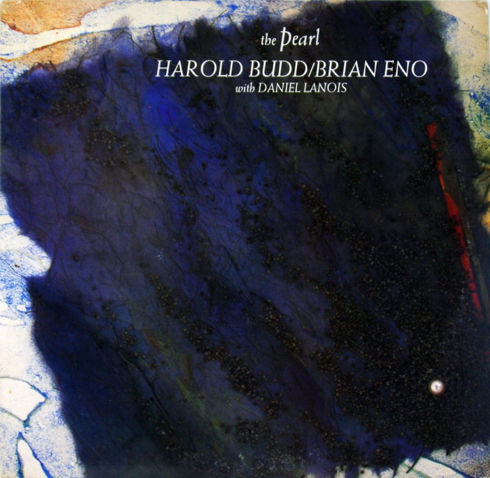 Brian Eno/Harold Budd with Daniel Lanios - The Pearl - Vinyl