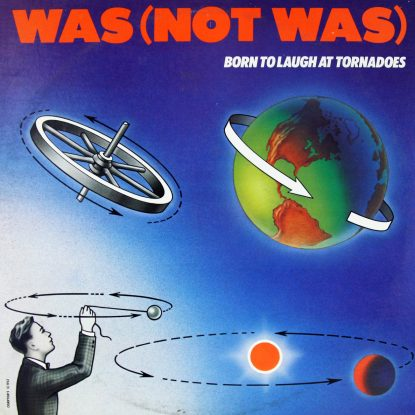 Was (Not Was) - Born To Laugh At Tornadoes - Vinyl