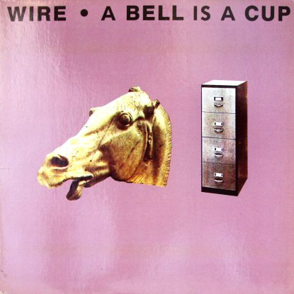Wire - A Bell is a Cup - Vinyl