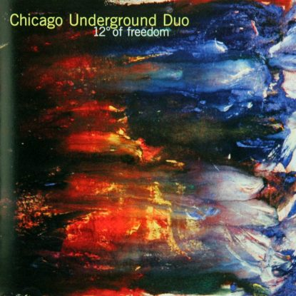 Chicago Underground Duo - 12 Degrees Of Freedom - CD