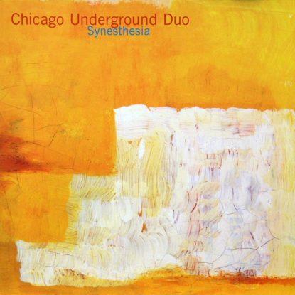 Chicago Underground Duo - Synesthesia - CD