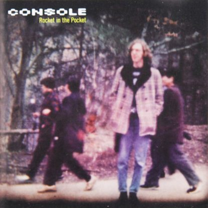 Console - Rocket In The Pocket - CD