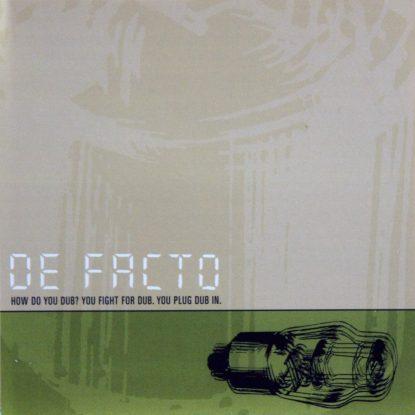 De Facto - How Do You Dub? You Fight For Dub. You Plug Dub In. - CD