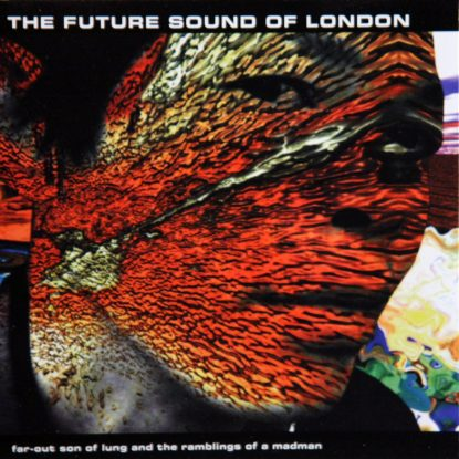 Future Sound Of London - Far-Out Son Of Lung - CD
