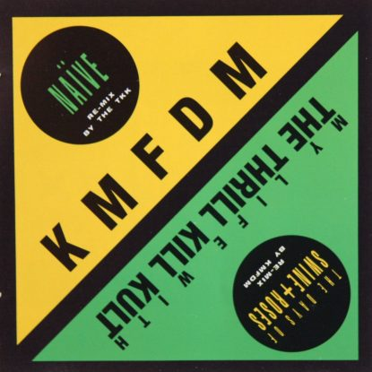 KMFDM / Thrill Kill Kult - The Days of Swine + Roses / NaÏve - CD