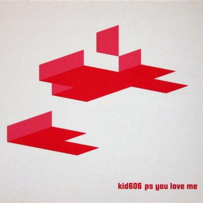 Kid 606 - P.S. You Love Me - CD