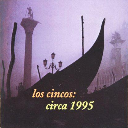 Los Cincos - Circa 1995 - CD