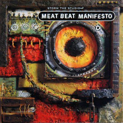 Meat Beat Manifesto - Storm The Studio - CD