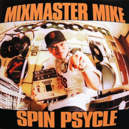 Mix Master Mike - Spin Psycle - CD