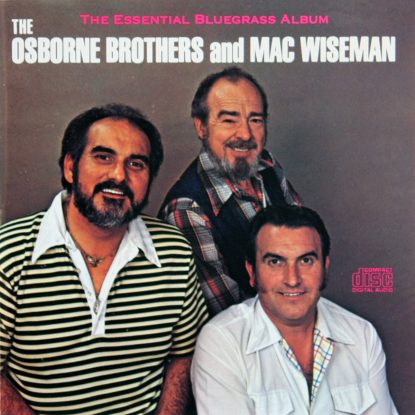 Osborne Bros & Mac Wiseman - Essential Bluegrass - CD