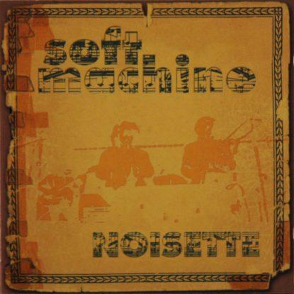 Soft Machine - Noisette - CD