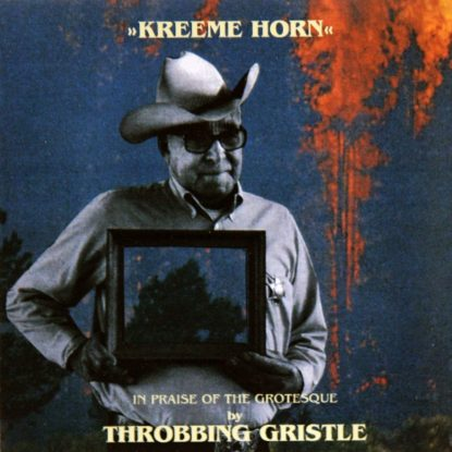 Throbbing Gristle - Kreeme Horn - CD