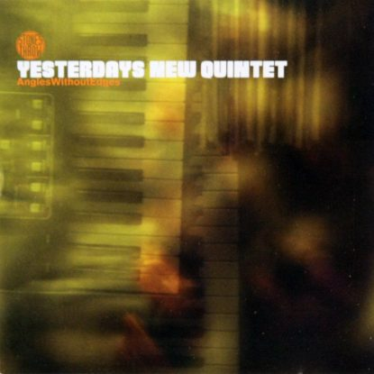 Yesterdays New Quintet - Angles Without Edges - CD