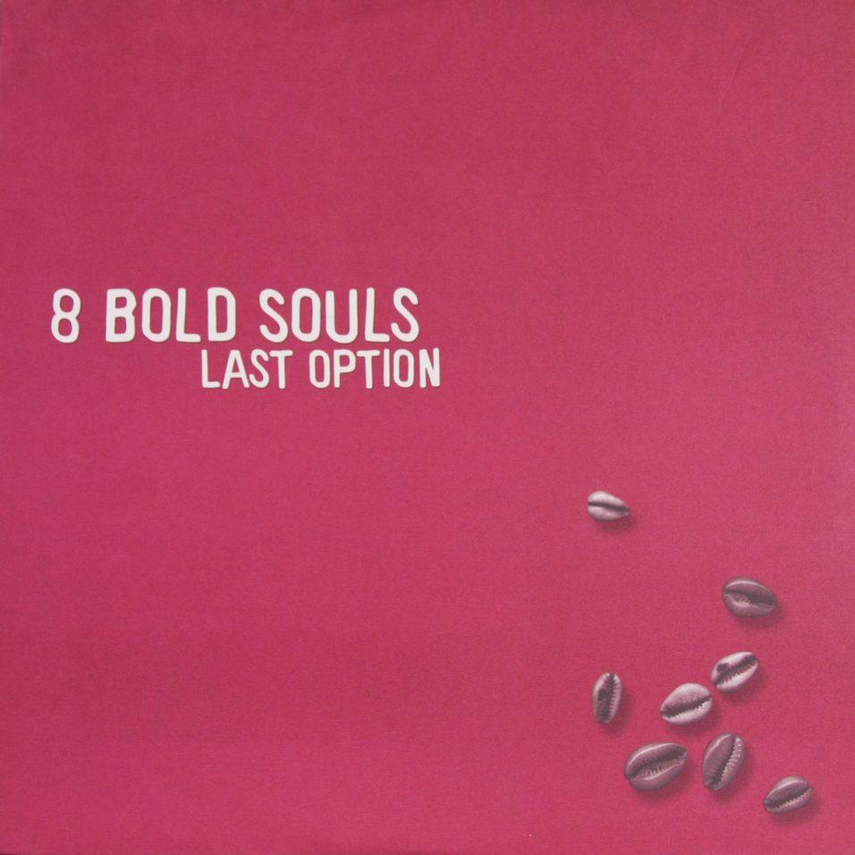 8 Bold Souls - Last Option - Vinyl