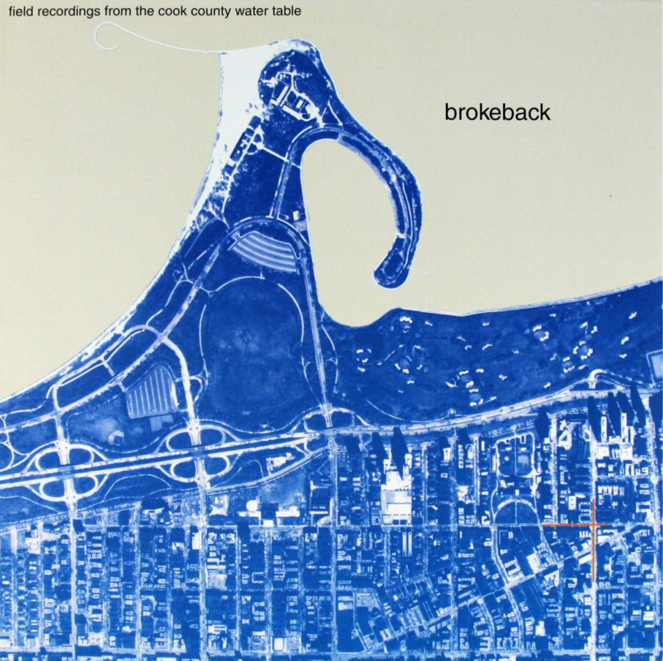 Brokeback - Field Record from the Cook County Water Table - Vinyl