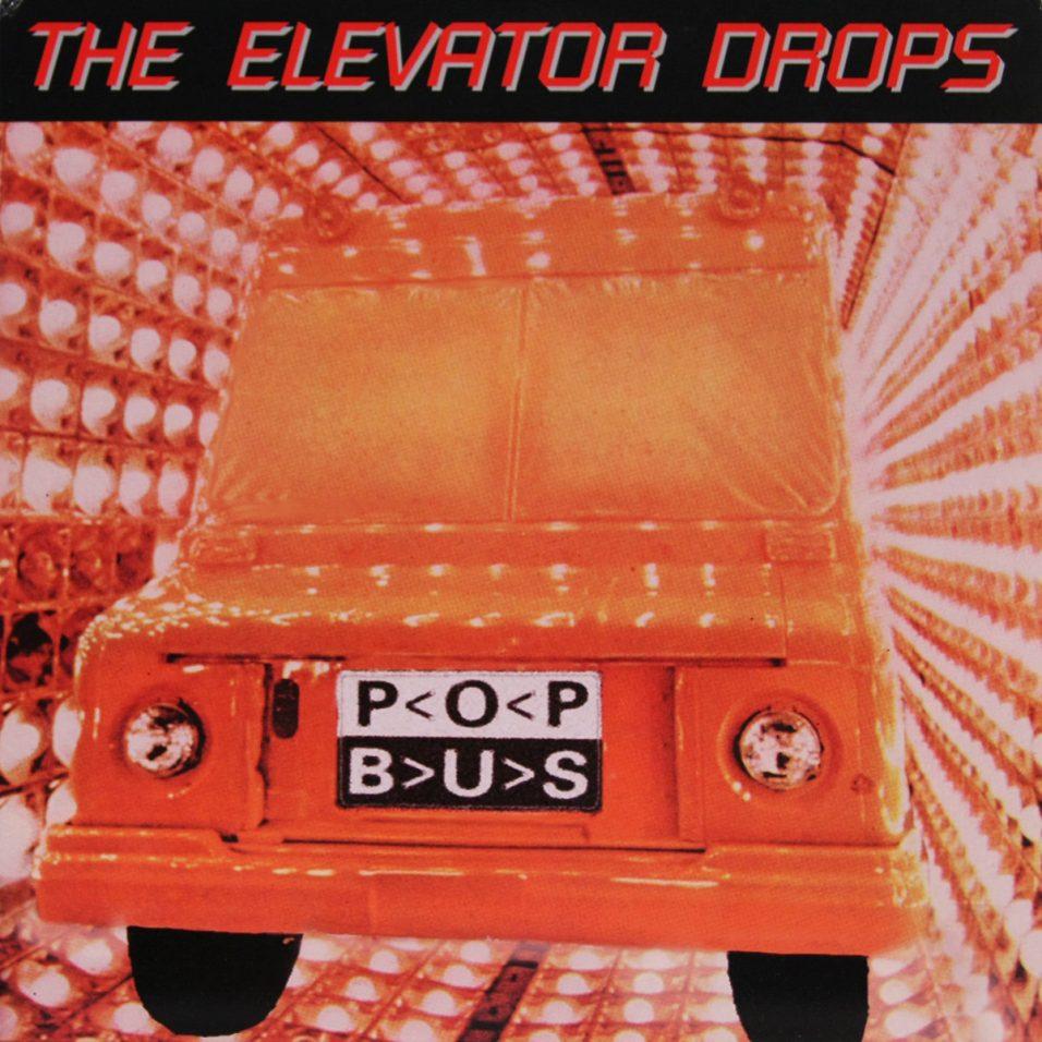 Elevator Drops - Pop Bus - Vinyl