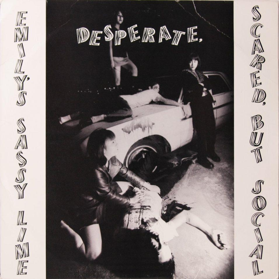 Emily's Sassy Lime - Desperate, Scared, But Social - Vinyl