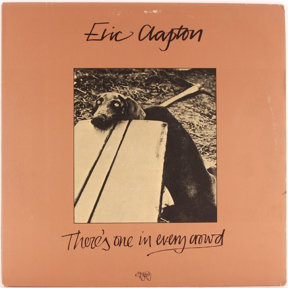 Eric Clapton - Theres One In Every Crowd - Vinyl