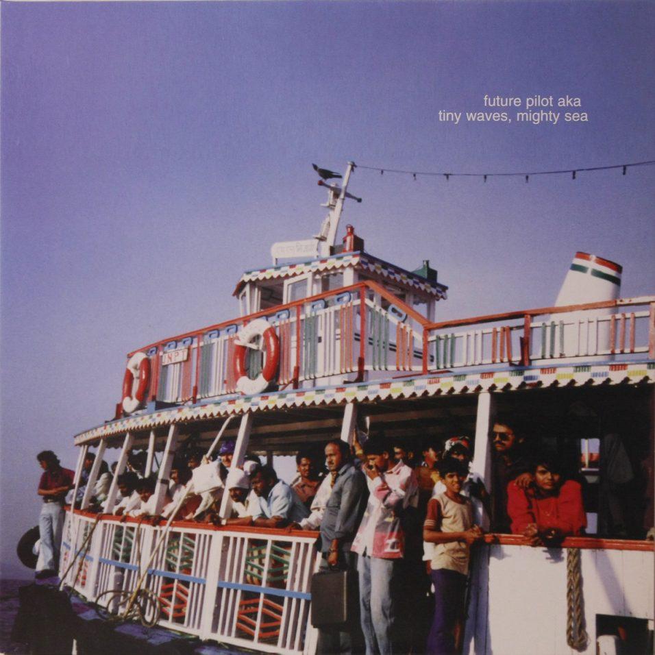 Future Pilot A.K.A. - Tiny Waves, Mighty Sea - Vinyl