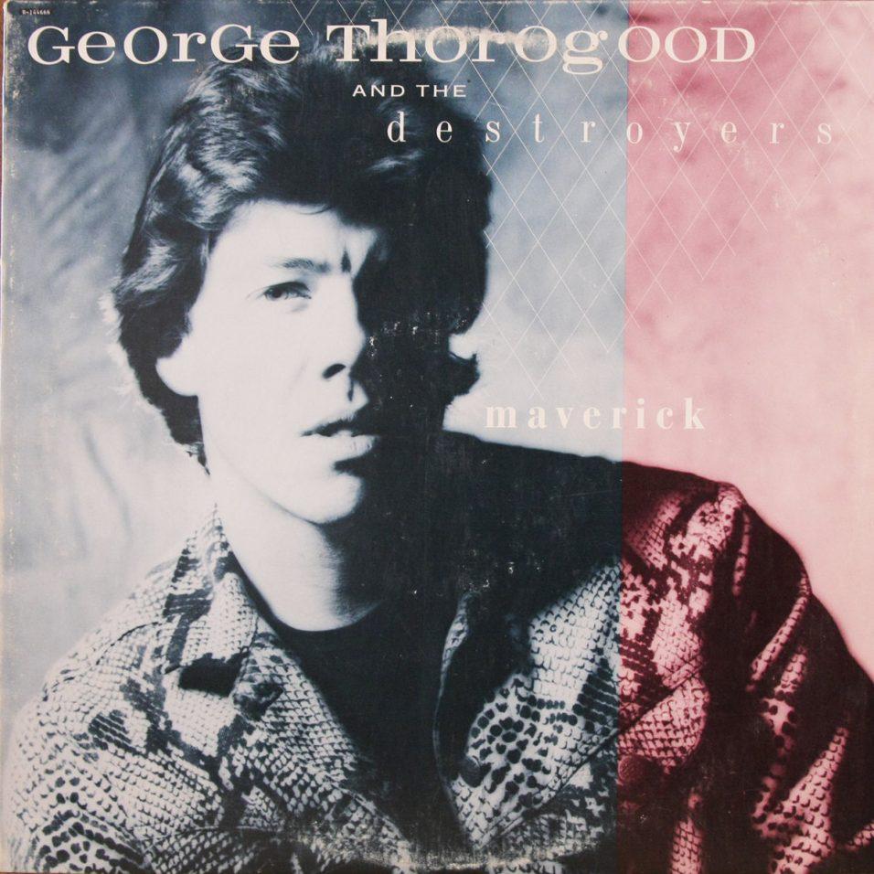 George Thorogood & the Destroyers - Maverick - Vinyl