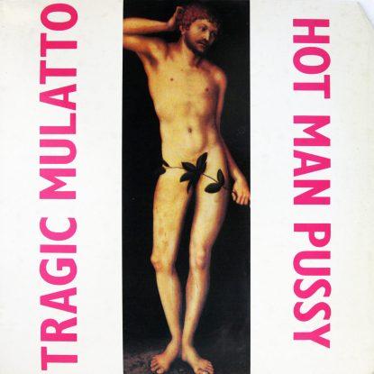 Tragic Mulatto - Hot Man Pussy - Vinyl