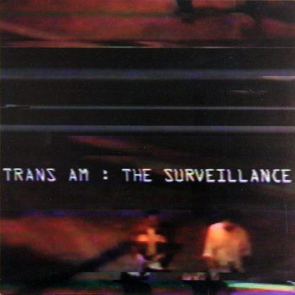 Trans Am - The Surveillance - Vinyl