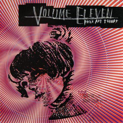 Volume Eleven - Prole Art Threat - Vinyl